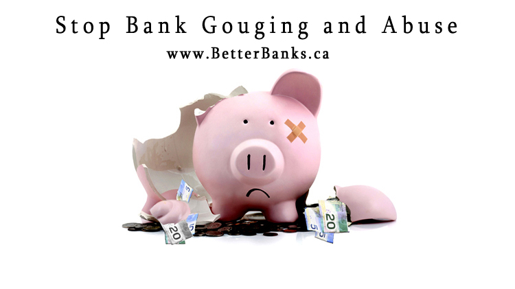 25,000+ petition calls on Finance Minister Morneau to stop protecting his big bank friends and make key changes to stop gouging and abuse of bank customers