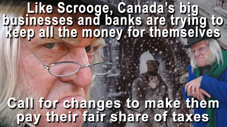 Like Scrooge, Canada's big businesses and banks trying  to keep all the money for themselves