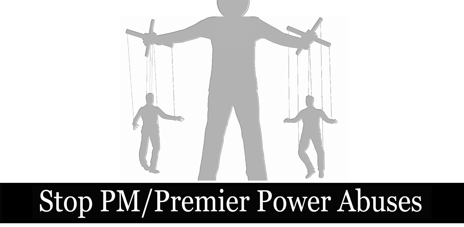 Stop PM/Premier Power Abuses